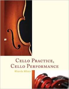Miranda Wilson: Cello Practice, Cello Performance (Lanham, Maryland: Rowman & Littlefield, 2015)