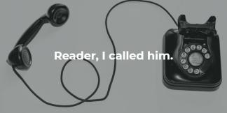 Reader I called him
